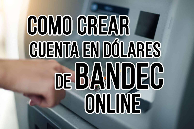 Cuenta en Dólares de BANDEC Online