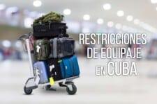 Eliminan la Restricciones de Equipajes en Cuba