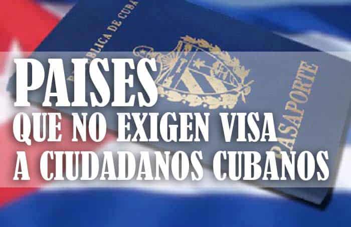 Países que no exigen visa a ciudadanos cubanos