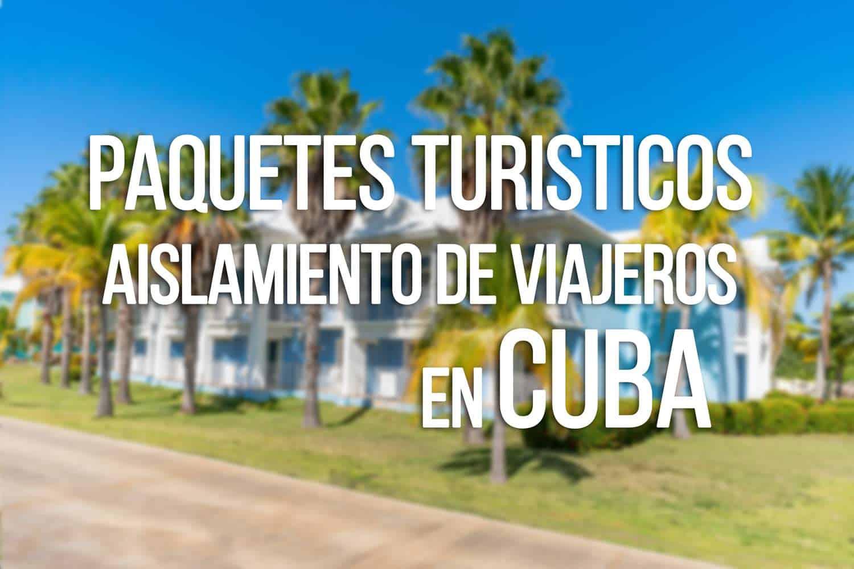 Paquetes Turísticos para Aislamiento de Viajeros en Cuba