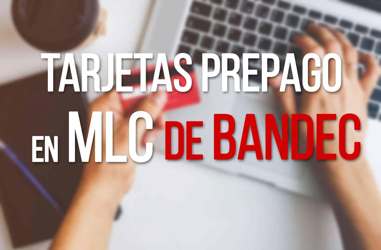 Tarjetas Prepago de BANDEC en MLC para Viajeros Internacionales