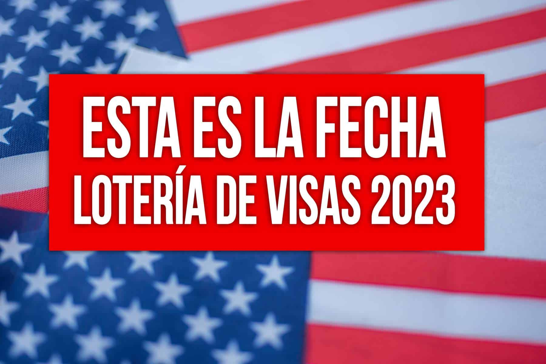 fecha loteria de visas 2023