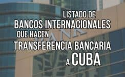 Listado de Bancos internacionales que hacen transferencia Bancaria a Cuba