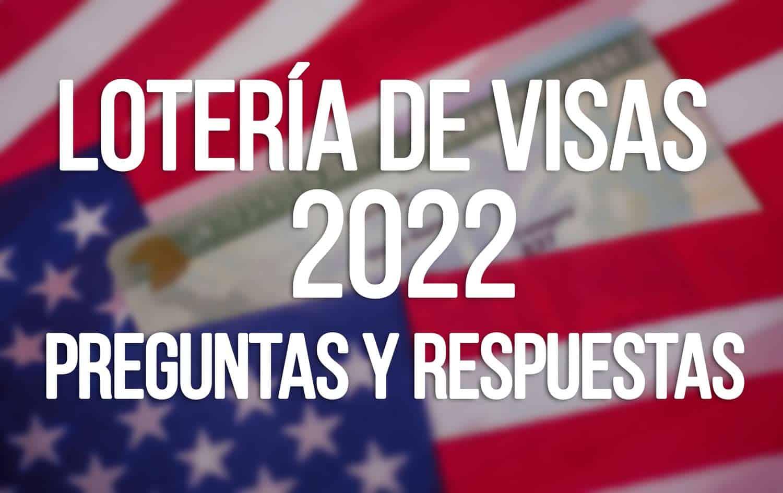 loteria de visas 2022 preguntas y respuestas