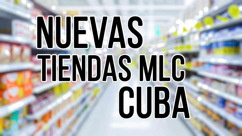 nuevas tiendas mlc en cuba