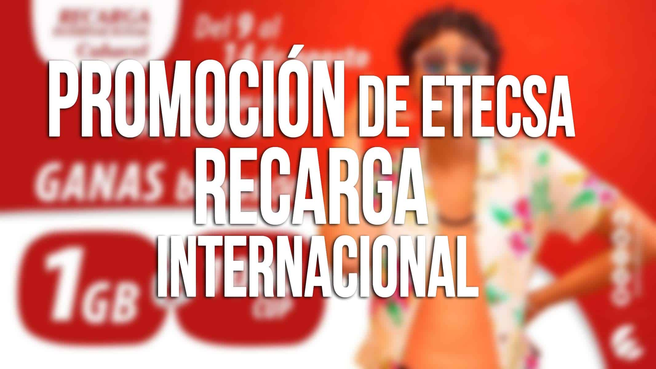 promocion de etecsa recarga-internacional agosto 2021