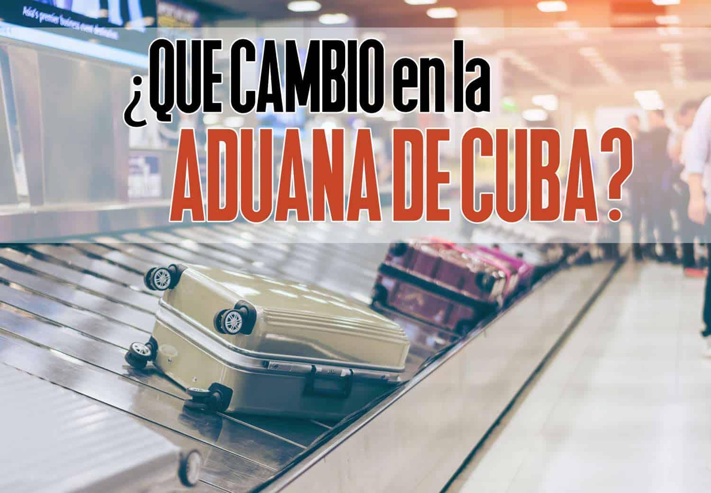 que cambio en la aduana de cuba