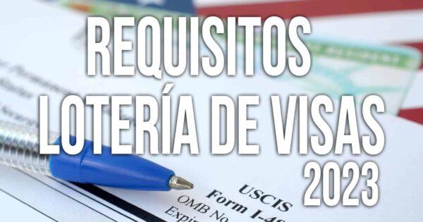 REQUISITOS Lotería de Visas DV-2023