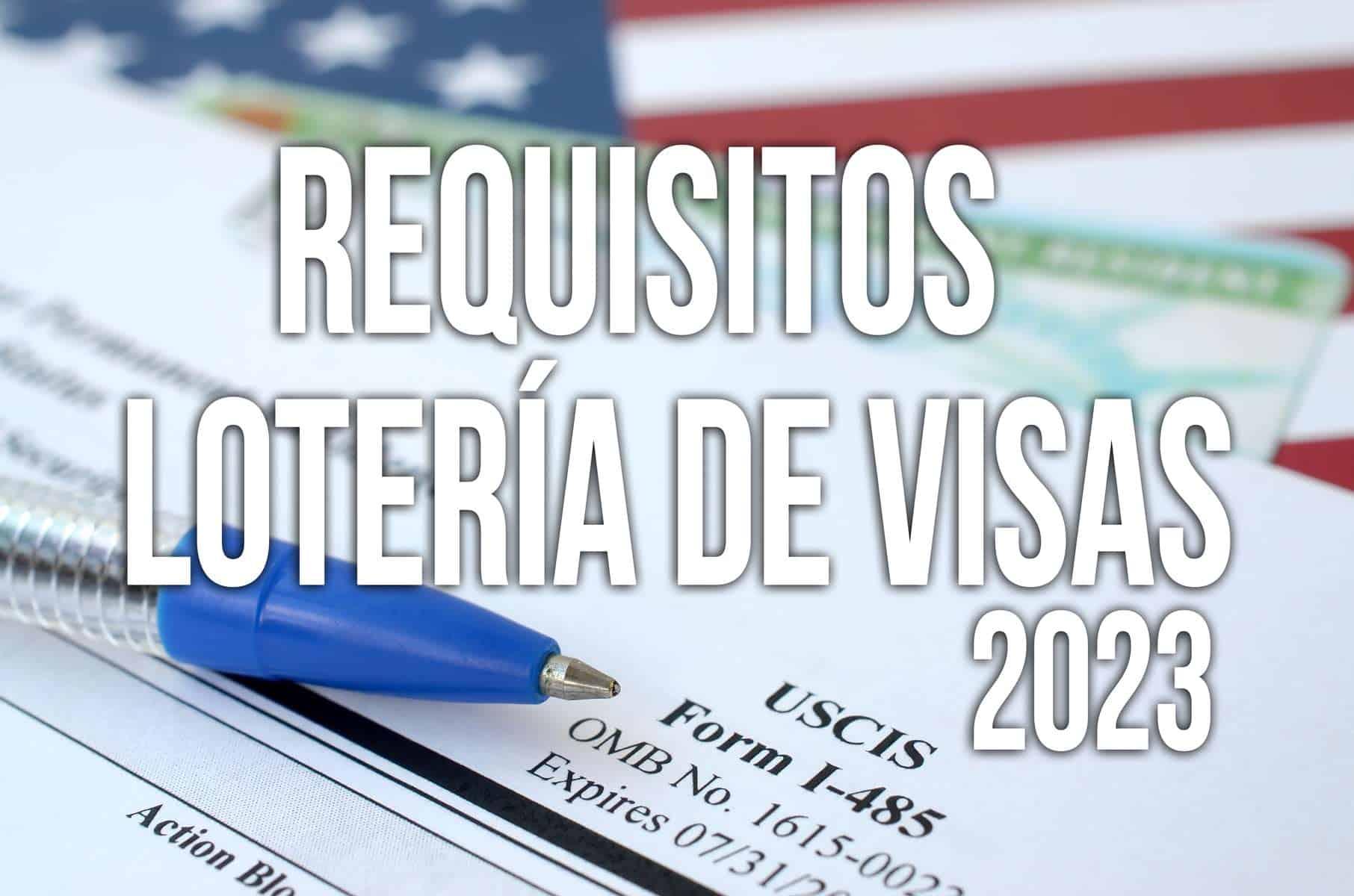 requisitos loteria de visas dv 2023