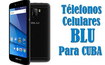 telefonos celulares blu para cuba