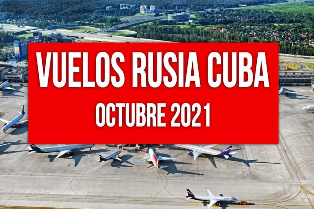 vuelos cuba rusia octubre 2021