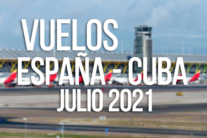 vuelos españa cuba julio 2021
