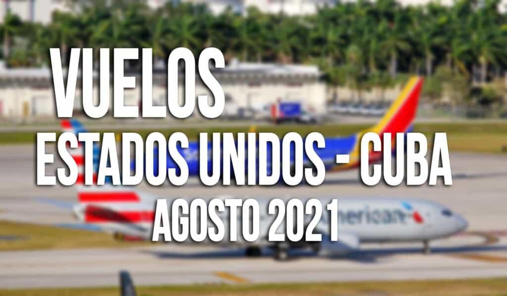 vuelos estados unidos cuba agosto 2021