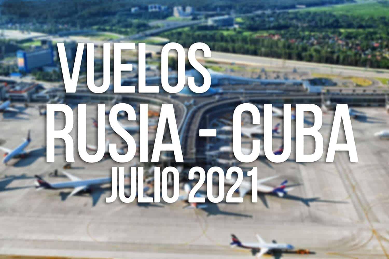 vuelos rusia cuba julio 2021